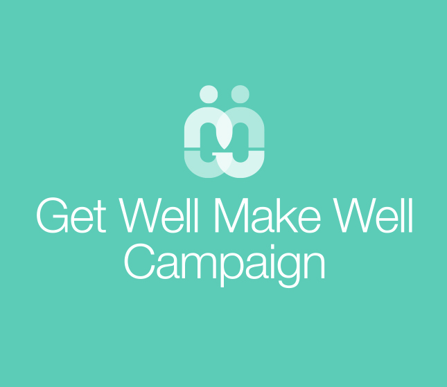 Get Well Make Well Campaign